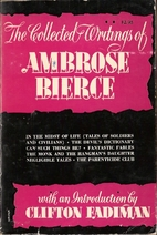 The Collected Writings of Ambrose Bierce by…