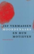 Moordenaars en hun motieven monsters of…