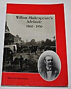 William Shakespeare's Adelaide,…