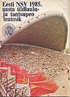 Eesti NSV 1985. aasta üldlaulu- ja…