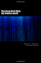 The Deep Dark Web: The Hidden World by…