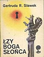 Łzy boga słońca by Sławek R. Gertruda
