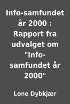 Info-samfundet år 2000 : Rapport fra…