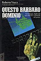 Questo barbaro dominio by Roberto Vacca