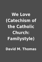 We Love (Catechism of the Catholic Church:…