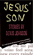 Jesus' Son: Stories by Denis Johnson