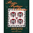 Roots, Feathers and Blooms: 4-Block Quilts,…