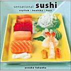 Sensational Sushi: Stylish - Healthy - Fast…