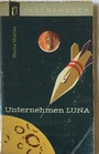 Unternehmen Luna - Heinz Mielke