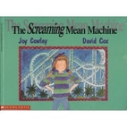 The Screaming Mean Machine by Joy Cowley
