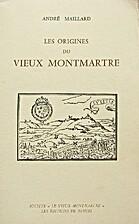 Les Origines du vieux Montmartre: et des…