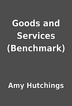 Goods and Services (Benchmark) by Amy…