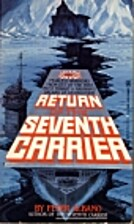 Return of the Seventh Carrier by Peter…