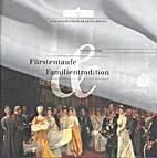 Fürstentaufe & Familientradition by…