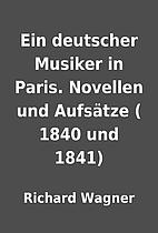 Ein deutscher Musiker in Paris. Novellen und…