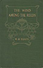The Wind Among the Reeds by W. B. Yeats