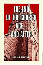The End of the Church Age...and After by…
