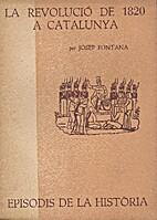La revolució de 1820 a Catalunya by Josep…