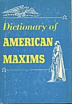 Dictionary of American Maxims by David Kin,…