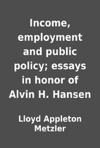 Income, employment and public policy; essays…