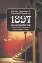 1897 was een heerlijk jaar. Een bloemlezing…