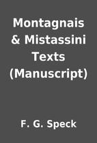 Montagnais & Mistassini Texts (Manuscript)…