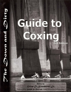 The Down and Dirty Guide to Coxing by George…