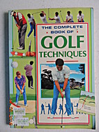 The Complete Book of Golf Techniques by Anon