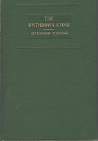 The Unthrown Stone by Alexander Marlowe