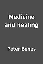 Medicine and healing by Peter Benes
