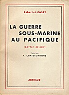 Battle below; the war of the submarines by…