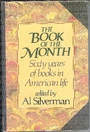 The Book of the Month: Sixty Years of Books in American Life - Al Silverman