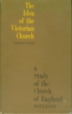 The idea of the Victorian church; a study of…