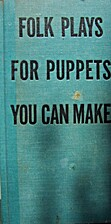 Folk Plays for Puppets You Can Make by T.…