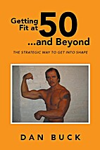 Getting Fit at 50 ...and Beyond: THE…