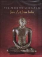 The Peaceful Liberators: Jain Art from India…