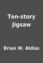 Ten-story Jigsaw by Brian W. Aldiss
