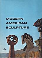 Modern American sculpture by Dore Ashton