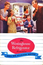 Your Westinghouse Refrigerator: Its Care and…
