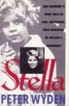 Stella : One Woman's True Tale of Evil,…