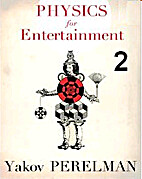 Physics for Entertainment, Book 2 by Yakov…
