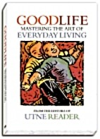 Goodlife: Mastering the Art of Everyday…