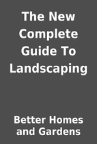 The New Complete Guide To Landscaping by…