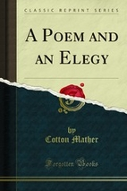 A Poem and an Elegy by Cotton Mather