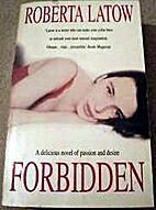 Forbidden by Roberta Latow
