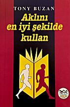 Aklini En Iyi Sekilde Kullan by Tony Buzan