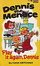 Dennis The Menace: Play It Again, Dennis by…