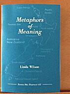 Metaphors of Meaning by Linda Wilson
