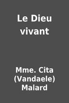 Le Dieu vivant by Mme. Cita (Vandaele)…