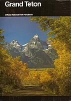 Grand Teton: A Guide to Grand Teton National…